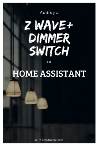 Add a Z-Wave+ Dimmer Switch to Home Assistant - Self Hosted Home