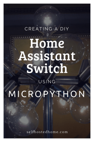 Creating a DIY Home Assistant Switch using MicroPython