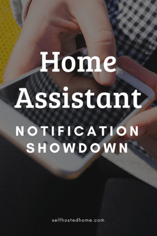 Home Assistant Notification Showdown - Self Hosted Home