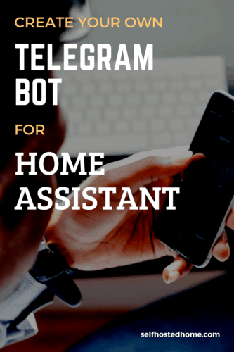 Create Telegram Bot for Home Assistant - Self Hosted Home