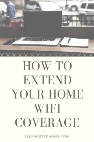 How to Extend Your Home WiFi Coverage