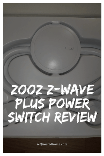 Zooz Z-Wave Plus Power Switch Review and Setup - Self Hosted Home