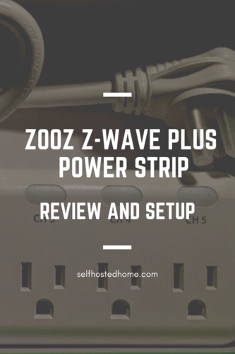 Zooz Z-Wave Plus Power Strip Review and Setup - Self Hosted Home