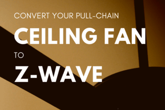 Convert Pull Chain Ceiling Fan to Z-Wave