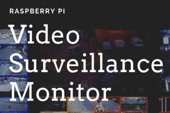 Raspberry Pi Video Surveillance