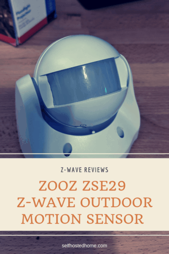 Zooz ZSE29 Z-Wave Outdoor Motion Sensor Review - Self Hosted Home