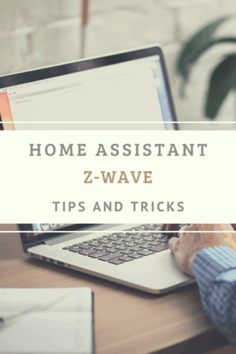 Home Assistant Z-Wave Tips and Tricks - Self Hosted Home