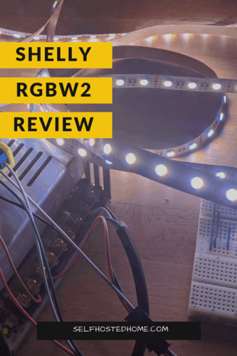 Shelly RGBW2 LED Controller Review - Self Hosted Home