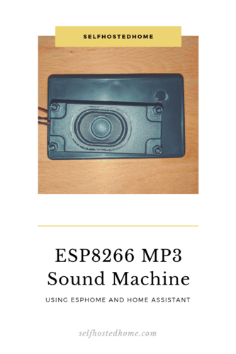 ESP8266 MP3 Sound Machine - Self Hosted Home