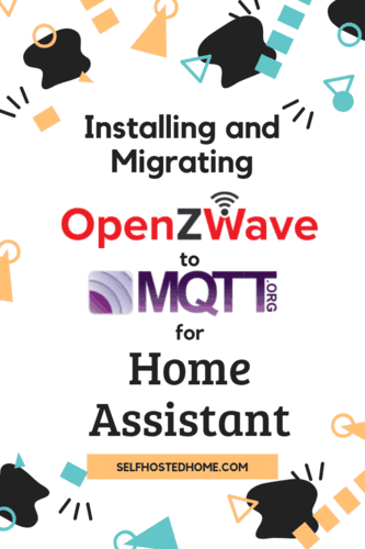 Migrating to ZWave2MQTT for Home Assistant - Self Hosted Home