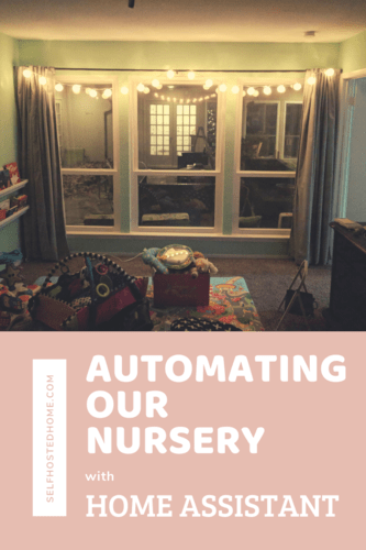 Automating Our Nursery with Home Assistant
